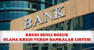 Sicili Bozuk Olanlara Kredi Veren Bankalar 2020