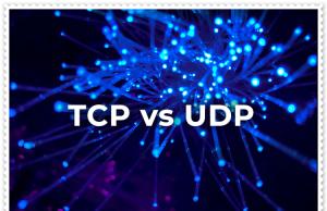 TCP/UDP Nedir? Ne İşe Yarar? TCP UDP Portları Nasıl Çalışır?